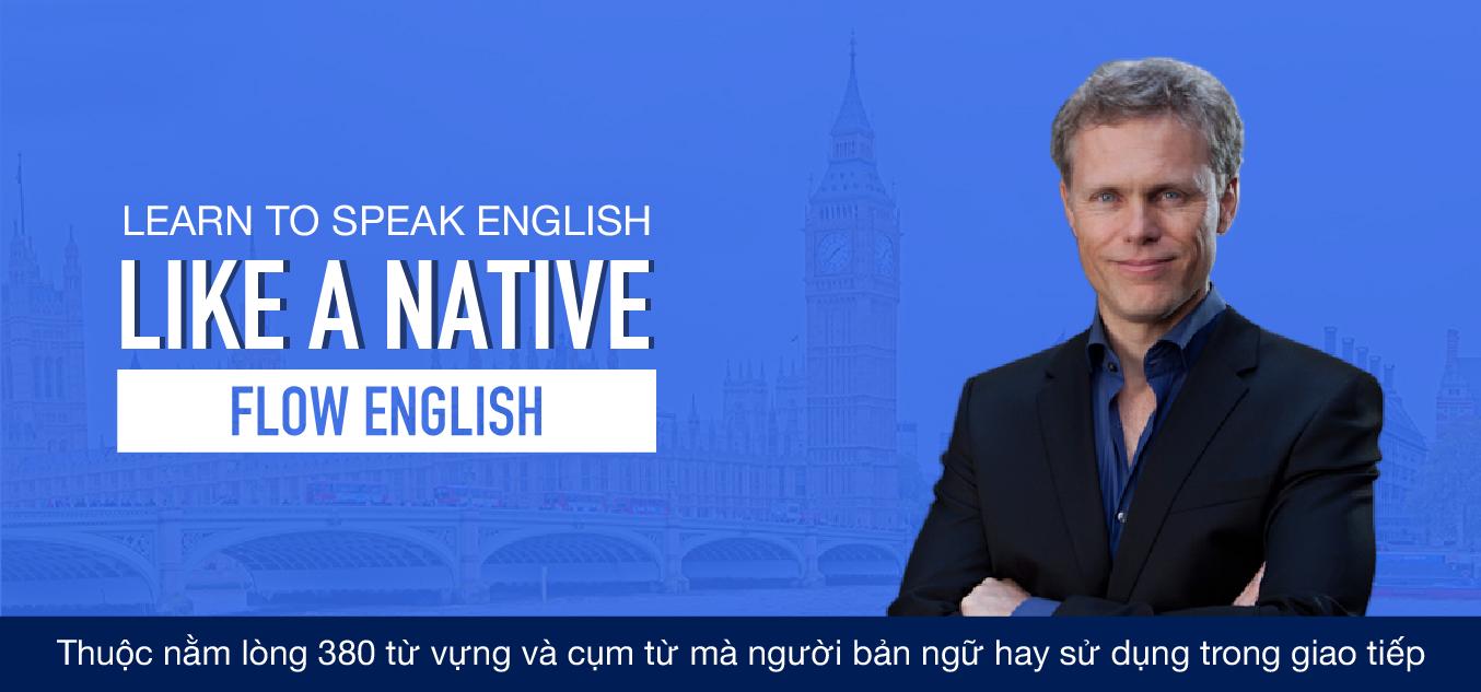 Hướng dẫn học Effortless English (Phần 3: Flow English)