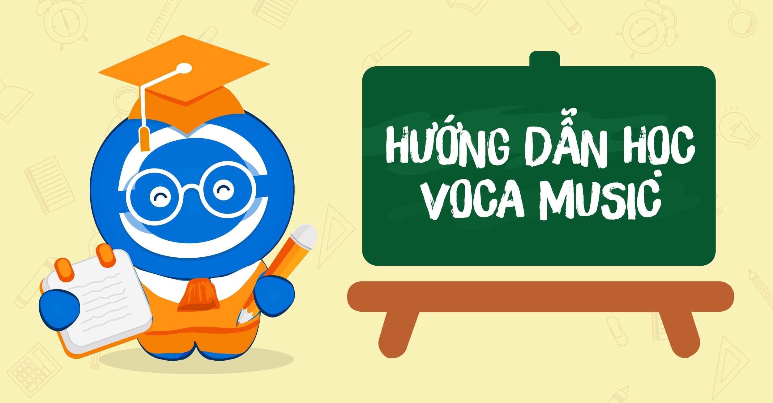 Hướng dẫn học tiếng Anh qua bài hát với VOCA Music