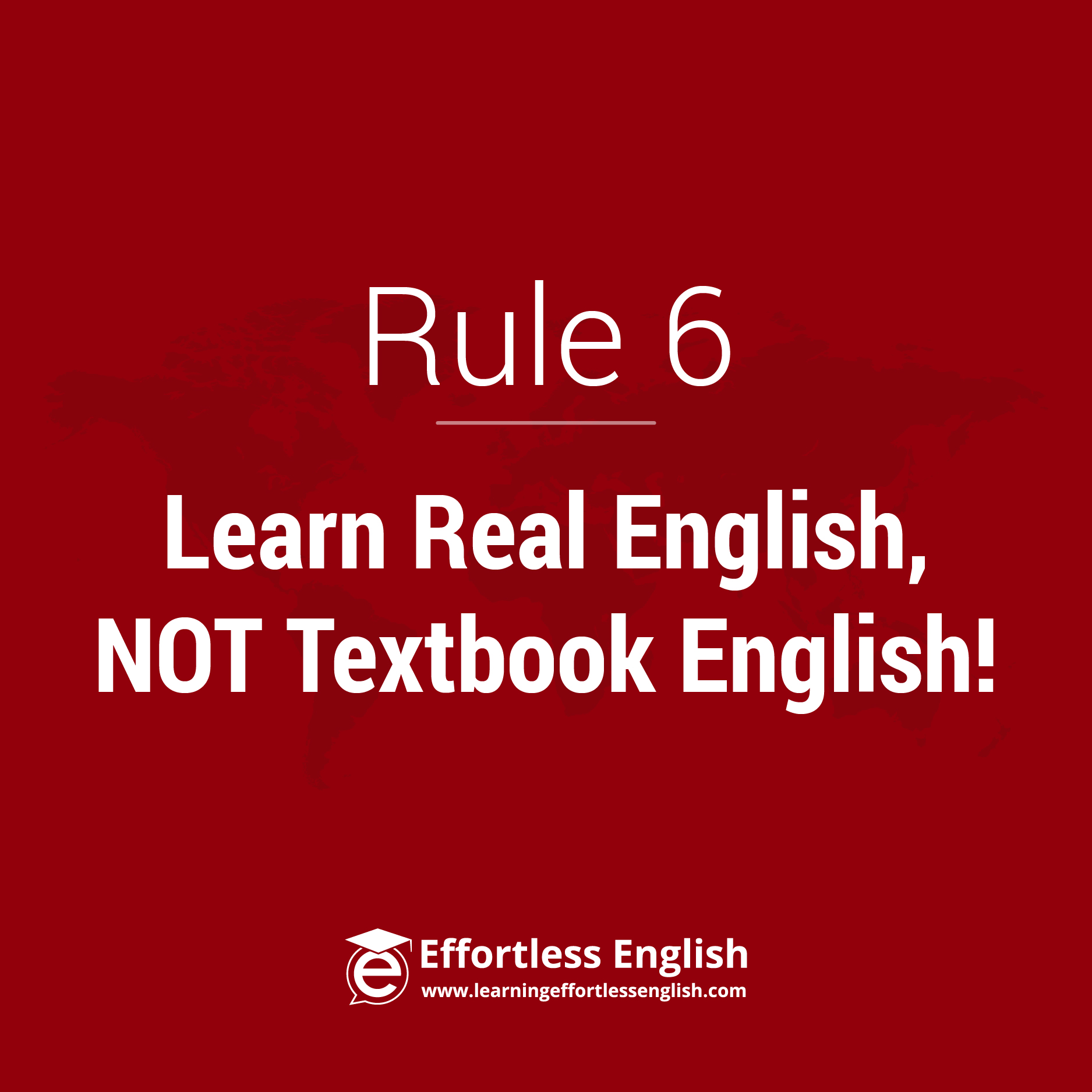 Rule 6: Only Use Real English Lessons & Materials