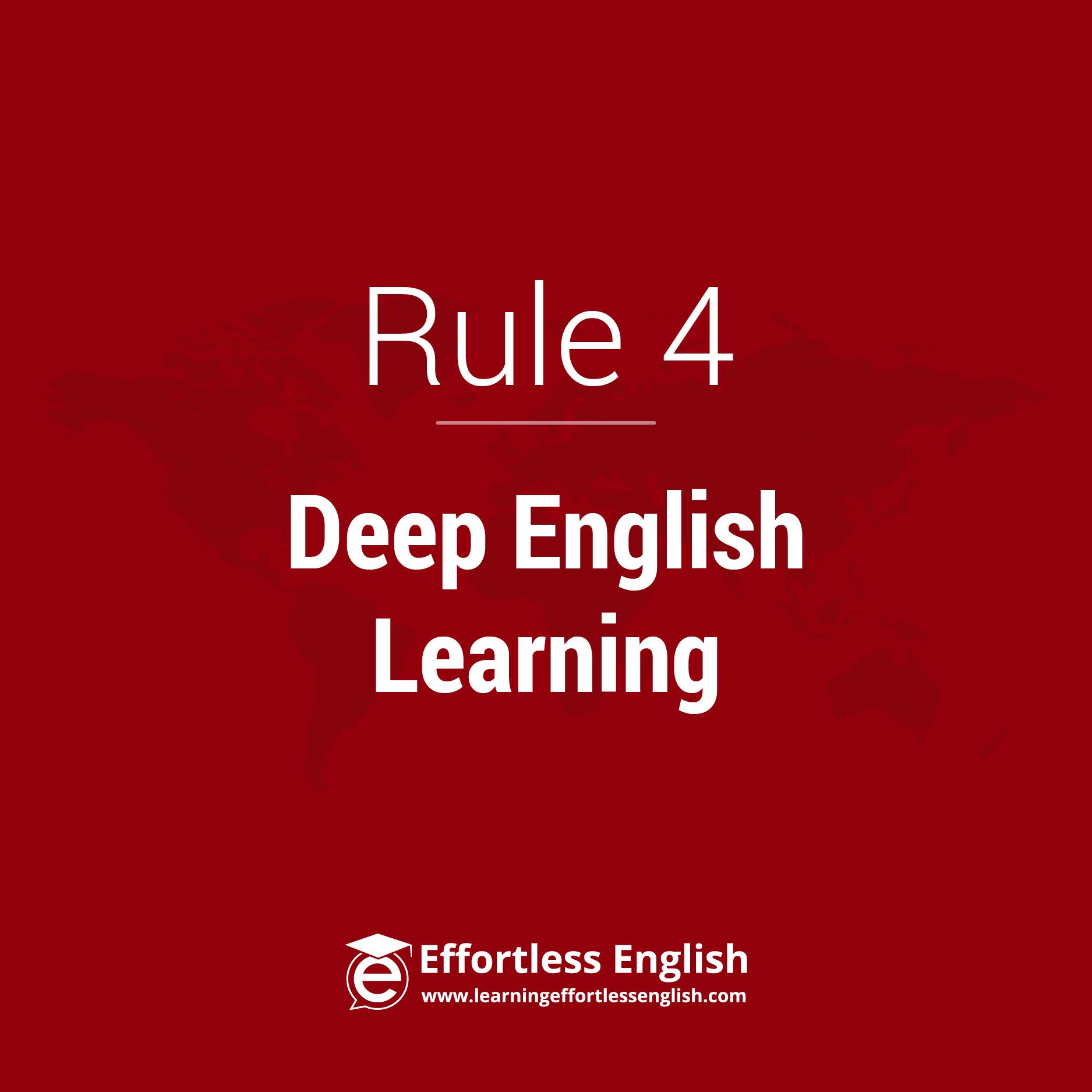 Rule 4: Slow, Deep Learning Is Best!