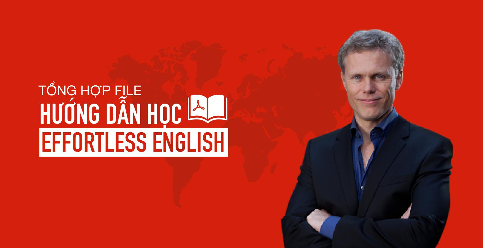 Tổng hợp Ebook Hướng dẫn học Effortless English 2017 (Bản đầy đủ)