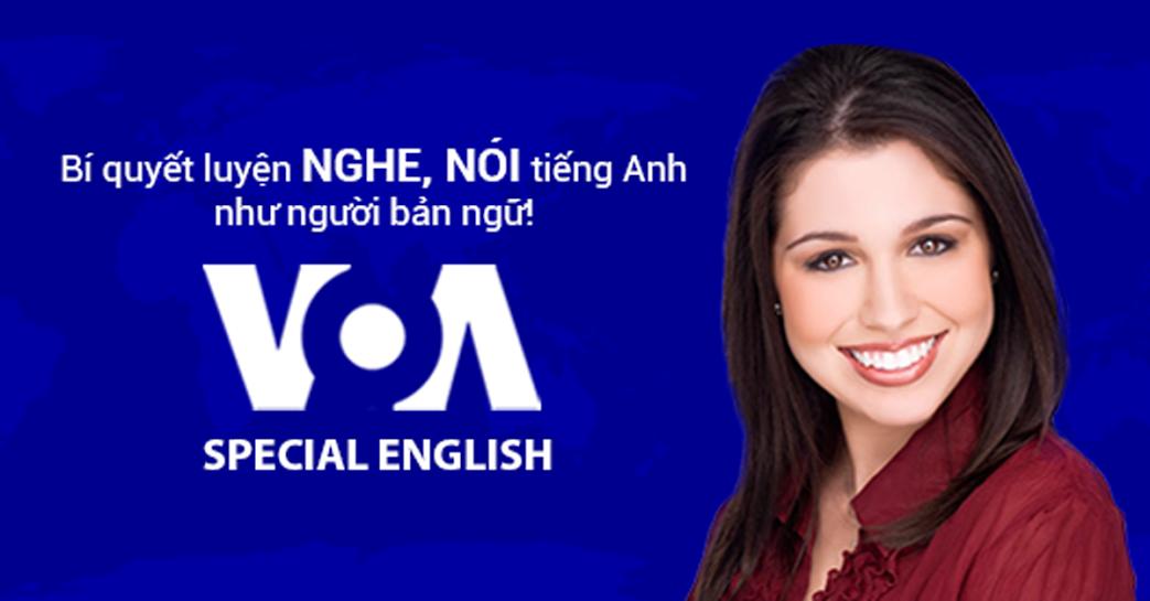 VOA Special English: Bí kíp tự luyện Nghe nói tiếng Anh như người Bản ngữ.